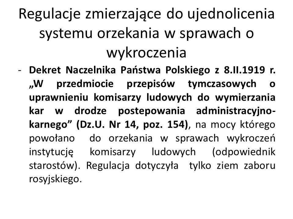 """Regulacje zmierzające do ujednolicenia systemu orzekania w sprawach o wykroczenia -Dekret Naczelnika Państwa Polskiego z 8.II.1919 r. """"W przedmiocie p"""