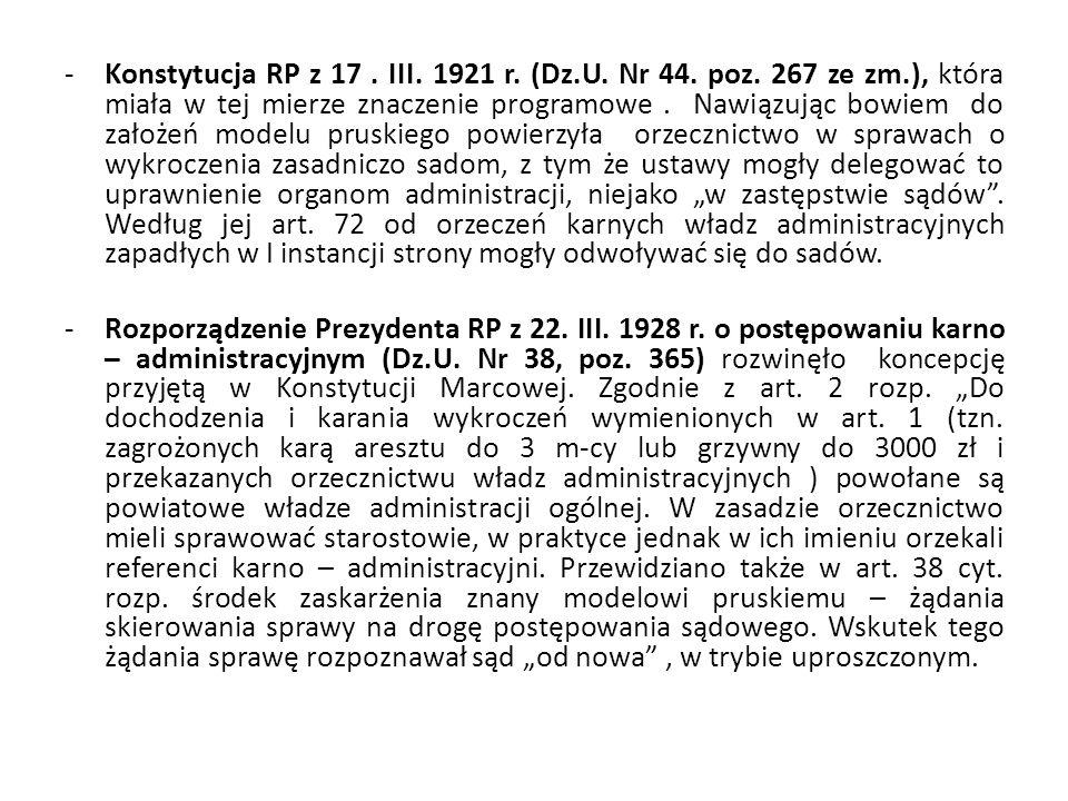 -Konstytucja RP z 17. III. 1921 r. (Dz.U. Nr 44. poz. 267 ze zm.), która miała w tej mierze znaczenie programowe. Nawiązując bowiem do założeń modelu