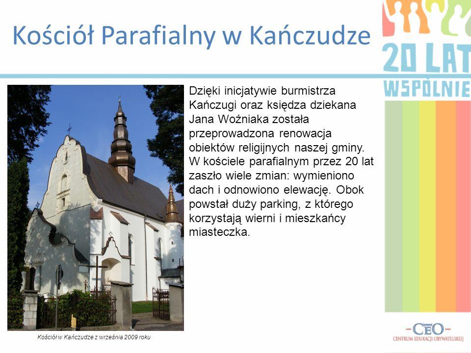 Kościół Parafialny w Kańczudze Dzięki inicjatywie burmistrza Kańczugi oraz księdza dziekana Jana Woźniaka została przeprowadzona renowacja obiektów religijnych naszej gminy.