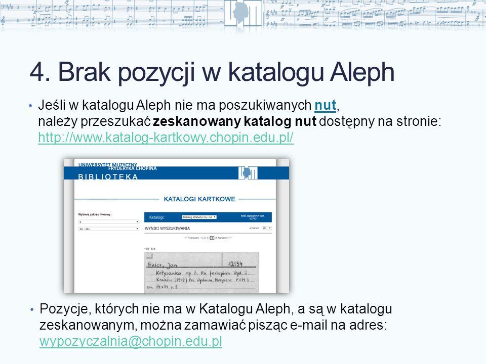 4. Brak pozycji w katalogu Aleph Jeśli w katalogu Aleph nie ma poszukiwanych nut, należy przeszukać zeskanowany katalog nut dostępny na stronie: h
