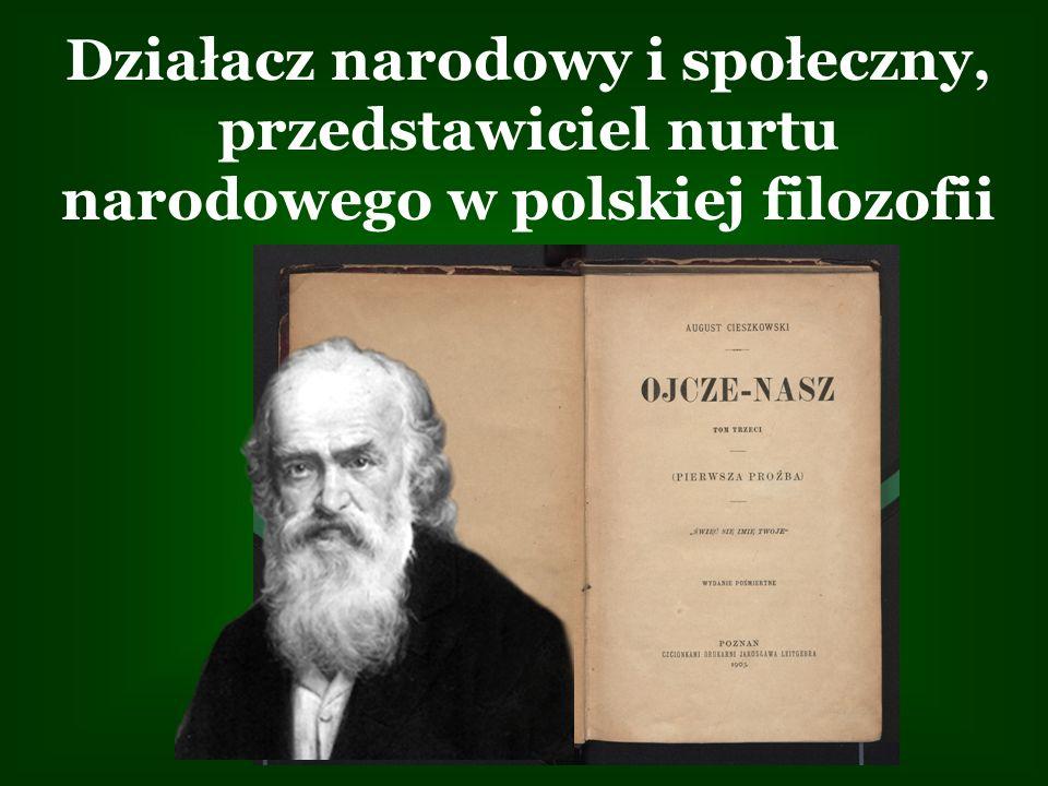 Działacz narodowy i społeczny, przedstawiciel nurtu narodowego w polskiej filozofii