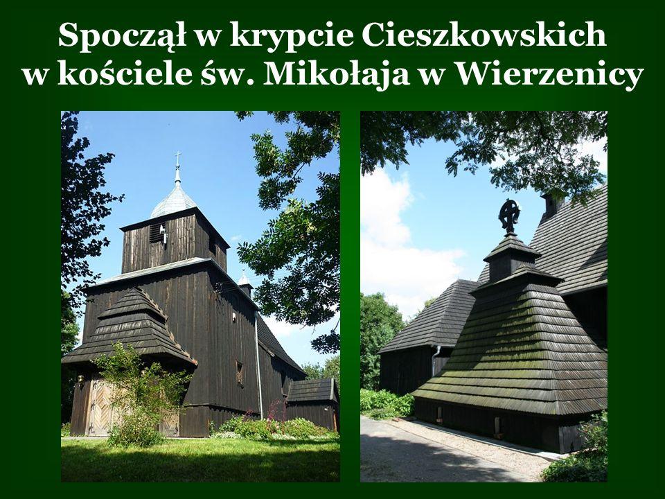 Spoczął w krypcie Cieszkowskich w kościele św. Mikołaja w Wierzenicy