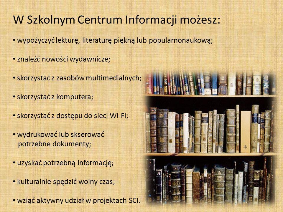 W Szkolnym Centrum Informacji możesz: wypożyczyć lekturę, literaturę piękną lub popularnonaukową; znaleźć nowości wydawnicze; skorzystać z zasobów multimedialnych; skorzystać z komputera; skorzystać z dostępu do sieci Wi-Fi; wydrukować lub skserować potrzebne dokumenty; uzyskać potrzebną informację; kulturalnie spędzić wolny czas; wziąć aktywny udział w projektach SCI.