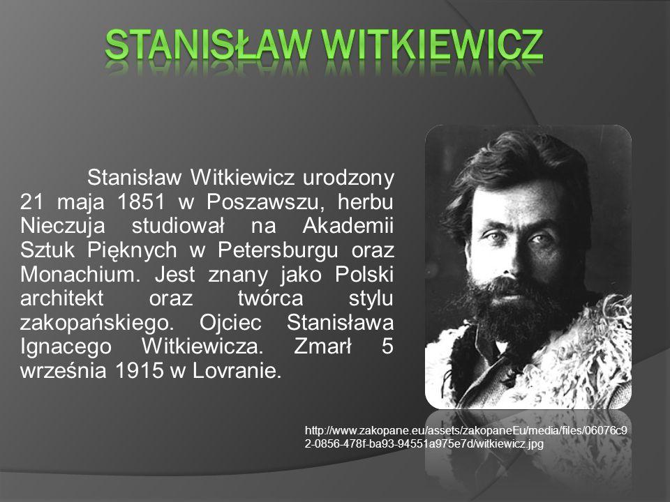 Stanisław Witkiewicz urodzony 21 maja 1851 w Poszawszu, herbu Nieczuja studiował na Akademii Sztuk Pięknych w Petersburgu oraz Monachium.