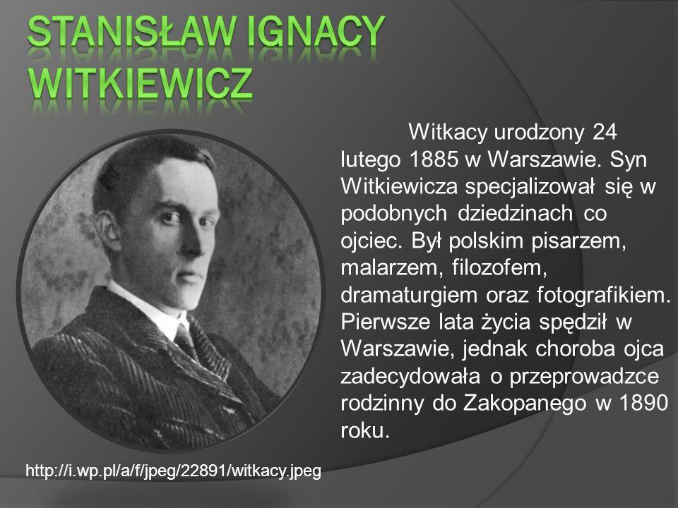 Witkacy urodzony 24 lutego 1885 w Warszawie.