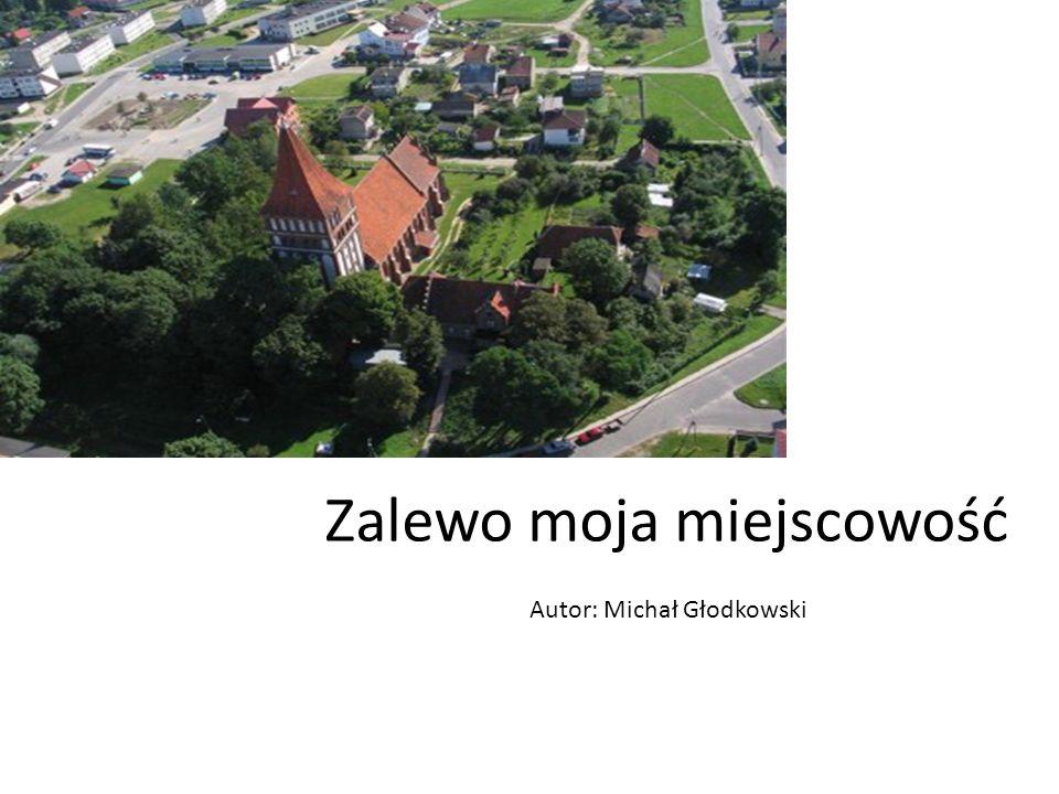 Zalewo moja miejscowość Autor: Michał Głodkowski