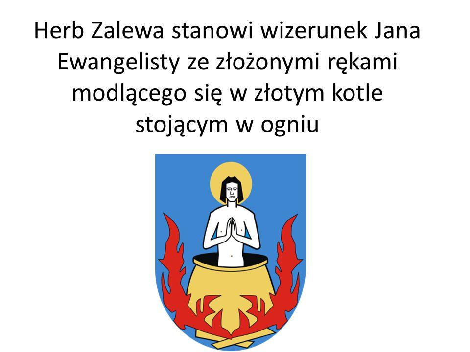Herb Zalewa stanowi wizerunek Jana Ewangelisty ze złożonymi rękami modlącego się w złotym kotle stojącym w ogniu