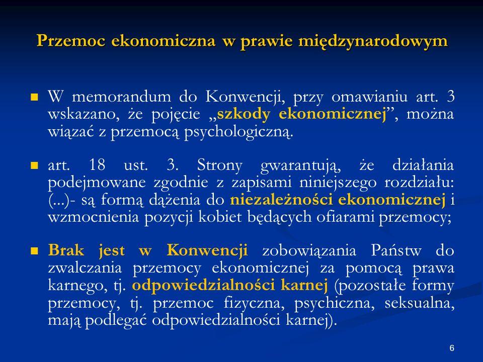 Przemoc ekonomiczna w prawie międzynarodowym W memorandum do Konwencji, przy omawianiu art.
