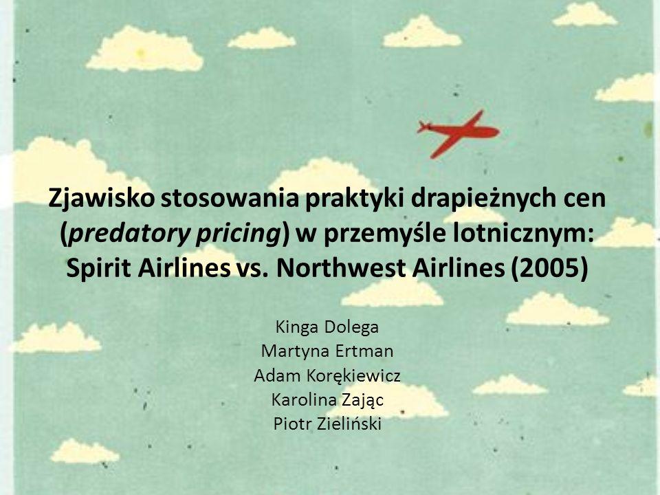 Zjawisko stosowania praktyki drapieżnych cen (predatory pricing) w przemyśle lotnicznym: Spirit Airlines vs.