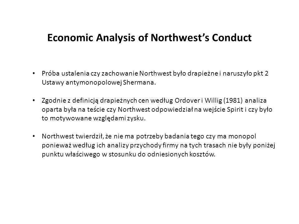 Economic Analysis of Northwest's Conduct Próba ustalenia czy zachowanie Northwest było drapieżne i naruszyło pkt 2 Ustawy antymonopolowej Shermana. Zg