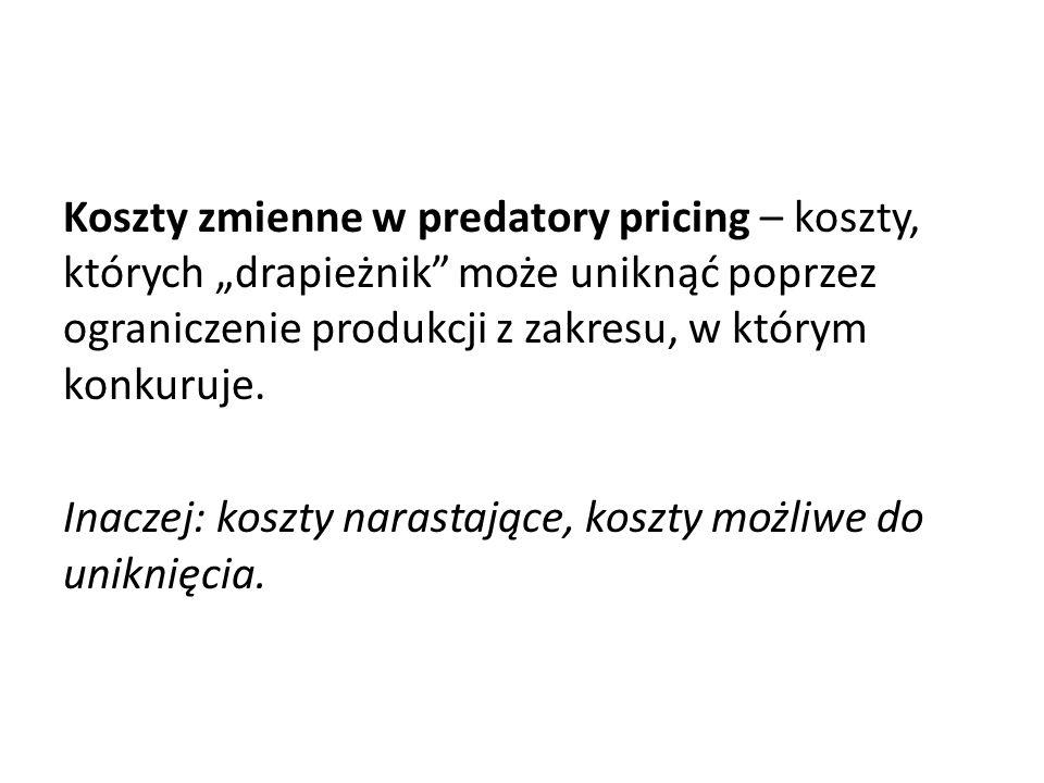 """Koszty zmienne w predatory pricing – koszty, których """"drapieżnik"""" może uniknąć poprzez ograniczenie produkcji z zakresu, w którym konkuruje. Inaczej:"""