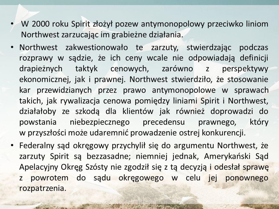 W 2000 roku Spirit złożył pozew antymonopolowy przeciwko liniom Northwest zarzucając im grabieżne działania. Northwest zakwestionowało te zarzuty, stw