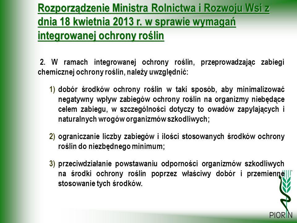 Rozporządzenie Ministra Rolnictwa i Rozwoju Wsi z dnia 18 kwietnia 2013 r. w sprawie wymagań integrowanej ochrony roślin 2. W ramach integrowanej ochr