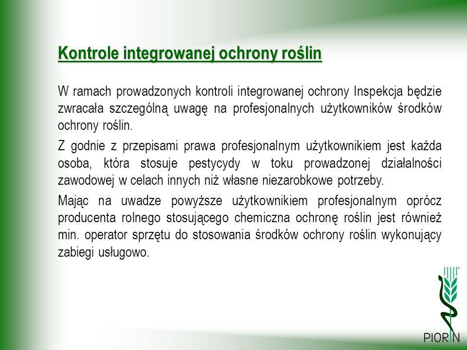 W ramach prowadzonych kontroli integrowanej ochrony Inspekcja będzie zwracała szczególną uwagę na profesjonalnych użytkowników środków ochrony roślin.