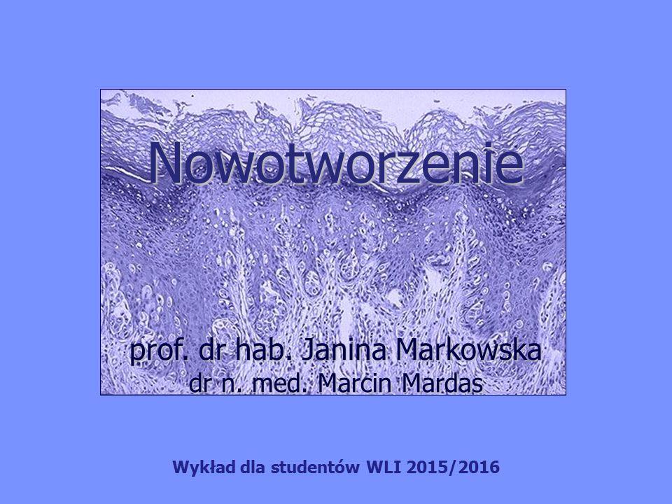 Nowotworzenie prof. dr hab. Janina Markowska dr n.