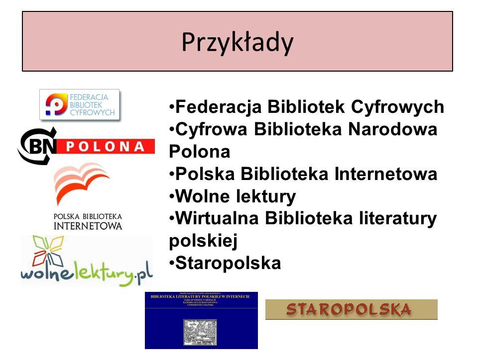 Federacja Bibliotek Cyfrowych Cyfrowa Biblioteka Narodowa Polona Polska Biblioteka Internetowa Wolne lektury Wirtualna Biblioteka literatury polskiej