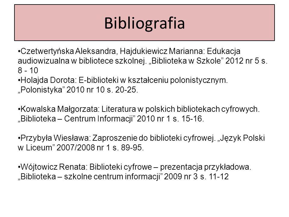 """Bibliografia Czetwertyńska Aleksandra, Hajdukiewicz Marianna: Edukacja audiowizualna w bibliotece szkolnej. """"Biblioteka w Szkole"""" 2012 nr 5 s. 8 - 10"""