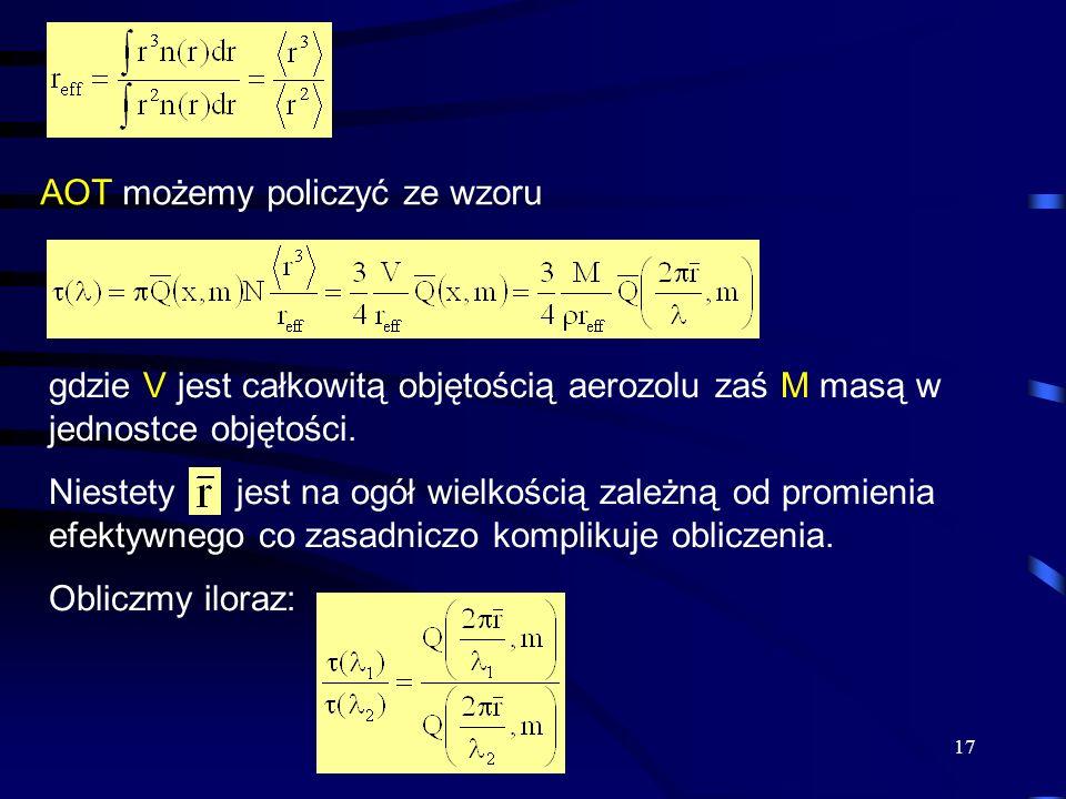 17 AOT możemy policzyć ze wzoru gdzie V jest całkowitą objętością aerozolu zaś M masą w jednostce objętości. Niestety jest na ogół wielkością zależną