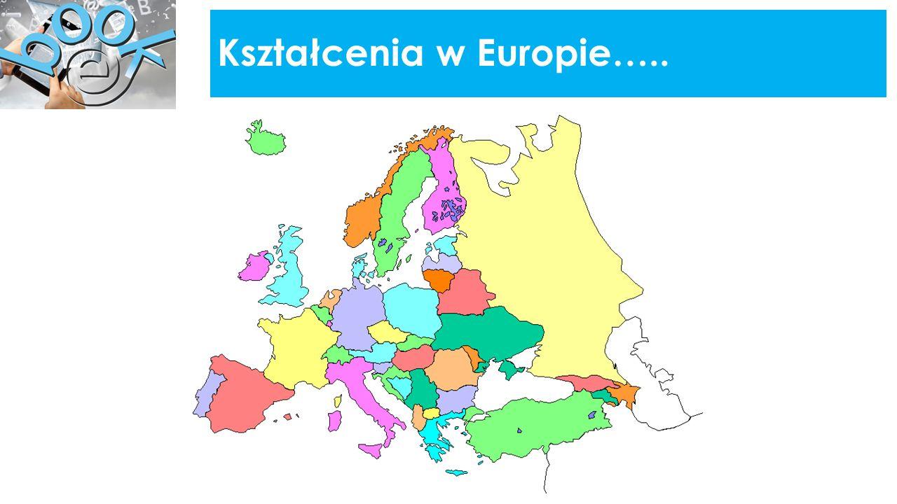Kształcenia w Europie…..