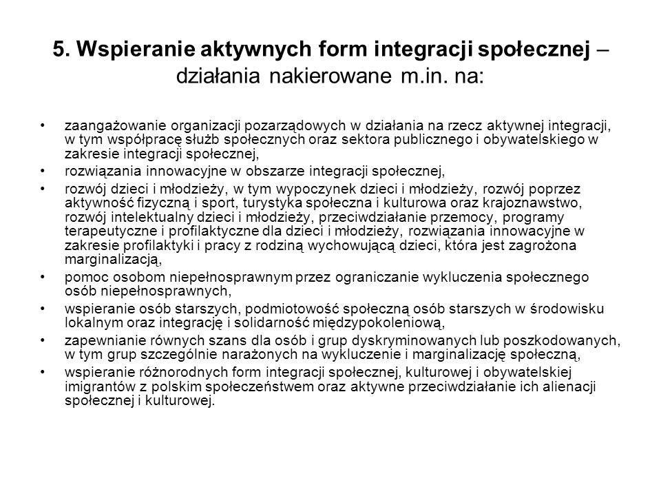 5. Wspieranie aktywnych form integracji społecznej – działania nakierowane m.in.