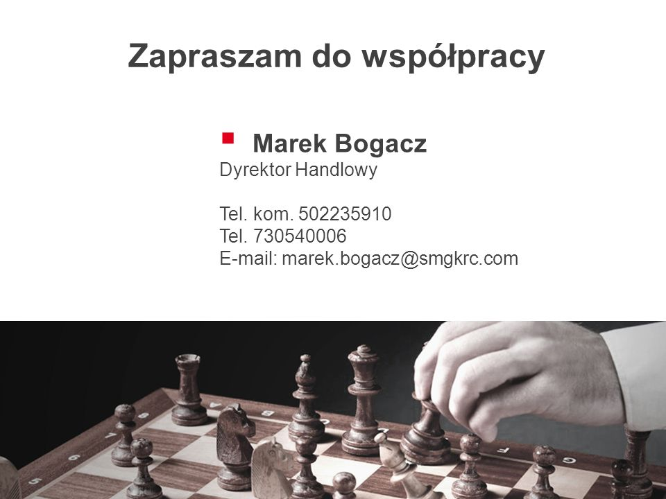 Zapraszam do współpracy  Marek Bogacz Dyrektor Handlowy Tel.