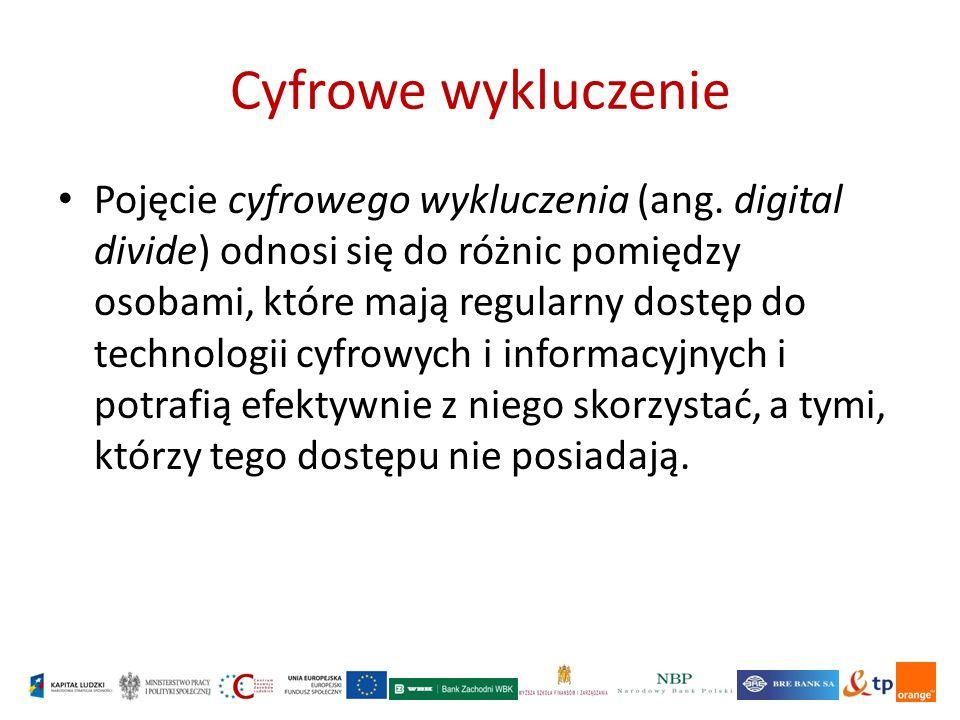Cyfrowe wykluczenie Pojęcie cyfrowego wykluczenia (ang.