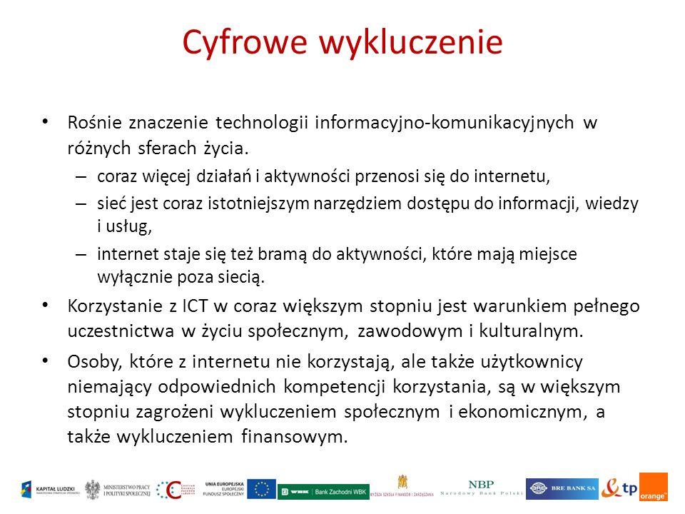 Cyfrowe wykluczenie Rośnie znaczenie technologii informacyjno-komunikacyjnych w różnych sferach życia.