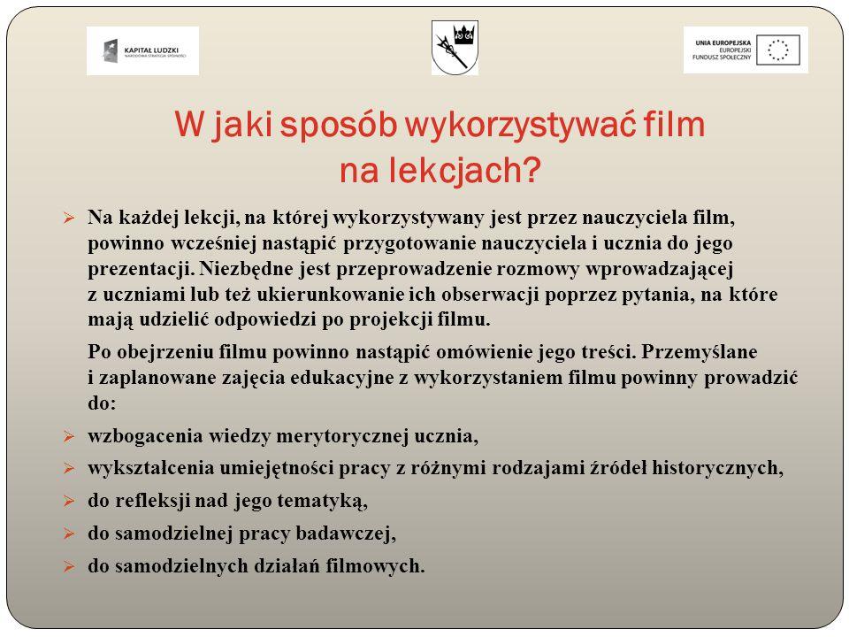 W jaki sposób wykorzystywać film na lekcjach?  Na każdej lekcji, na której wykorzystywany jest przez nauczyciela film, powinno wcześniej nastąpić prz