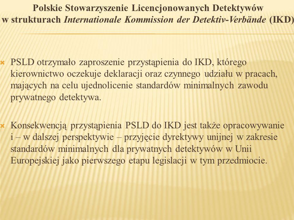 Polskie Stowarzyszenie Licencjonowanych Detektywów w strukturach Internationale Kommission der Detektiv-Verbände (IKD)  PSLD otrzymało zaproszenie pr