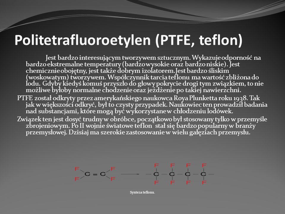 Politetrafluoroetylen (PTFE, teflon) Jest bardzo interesującym tworzywem sztucznym. Wykazuje odporność na bardzo ekstremalne temperatury (bardzo wysok