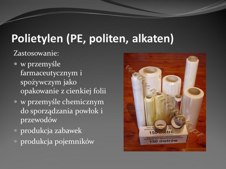 Polietylen (PE, politen, alkaten) Zastosowanie: w przemyśle farmaceutycznym i spożywczym jako opakowanie z cienkiej folii w przemyśle chemicznym do sp