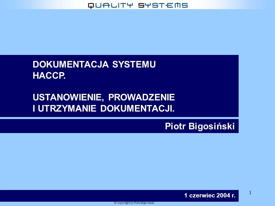 1 © copyright by Piotr Bigosiński DOKUMENTACJA SYSTEMU HACCP.