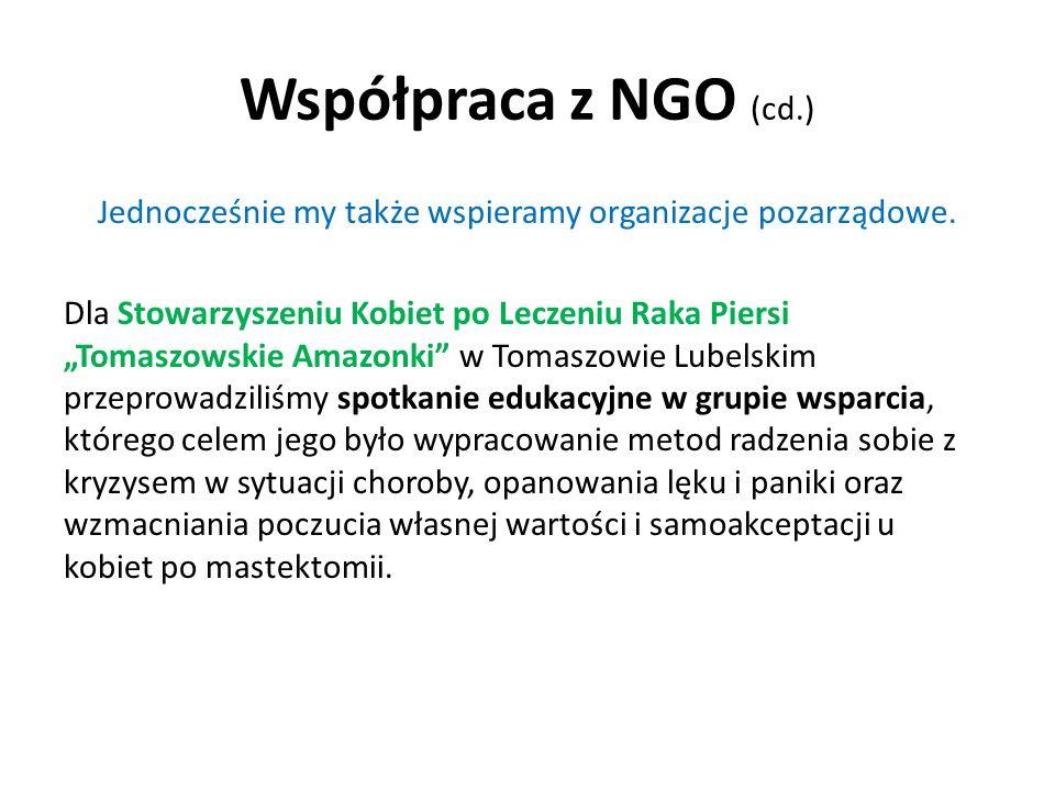 """Współpraca z NGO (cd.) Jednocześnie my także wspieramy organizacje pozarządowe. Dla Stowarzyszeniu Kobiet po Leczeniu Raka Piersi """"Tomaszowskie Amazon"""
