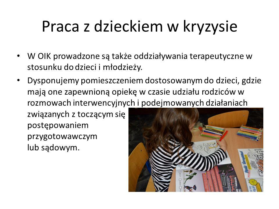 Praca z dzieckiem w kryzysie W OIK prowadzone są także oddziaływania terapeutyczne w stosunku do dzieci i młodzieży. Dysponujemy pomieszczeniem dostos