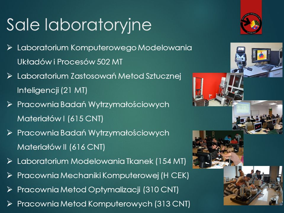 Sale laboratoryjne  Laboratorium Komputerowego Modelowania Układów i Procesów 502 MT  Laboratorium Zastosowań Metod Sztucznej Inteligencji (21 MT) 