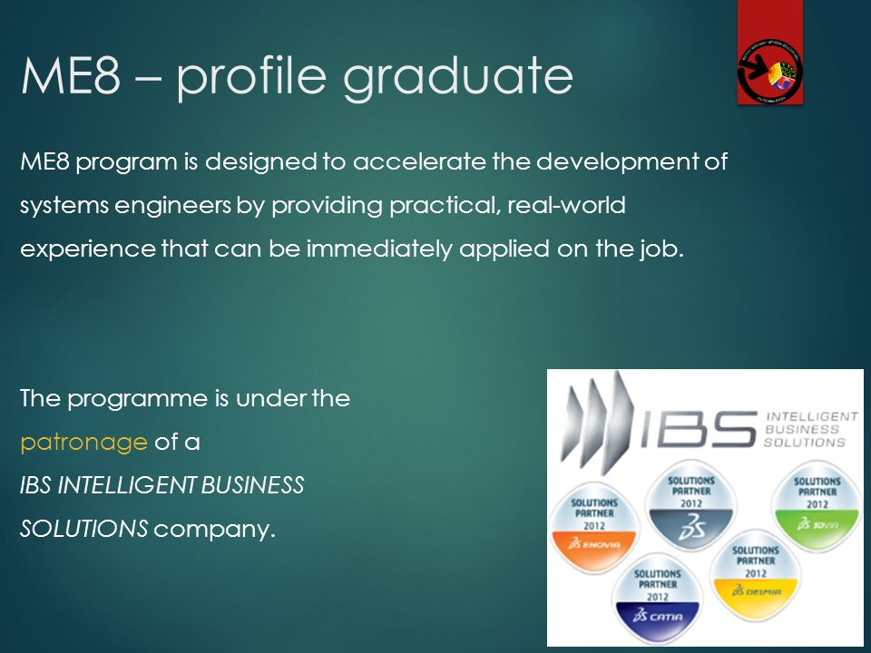 ME8 – profile graduate ME8 program is designed to accelerate the development of systems engineers by providing practical, real-world experience that c