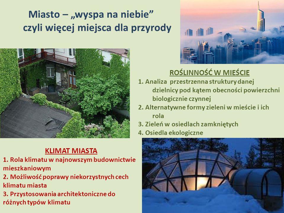 """Miasto – """"wyspa na niebie czyli więcej miejsca dla przyrody ROŚLINNOŚĆ W MIEŚCIE 1."""