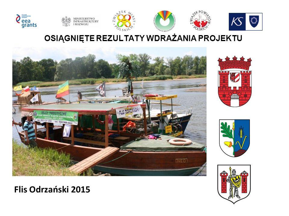 OSIĄGNIĘTE REZULTATY WDRAŻANIA PROJEKTU Flis Odrzański 2015