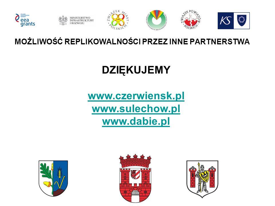 MOŻLIWOŚĆ REPLIKOWALNOŚCI PRZEZ INNE PARTNERSTWA DZIĘKUJEMY www.czerwiensk.pl www.sulechow.pl www.dabie.pl