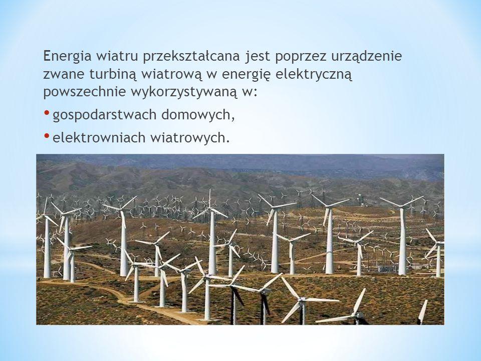 Energia wiatru przekształcana jest poprzez urządzenie zwane turbiną wiatrową w energię elektryczną powszechnie wykorzystywaną w: gospodarstwach domowy