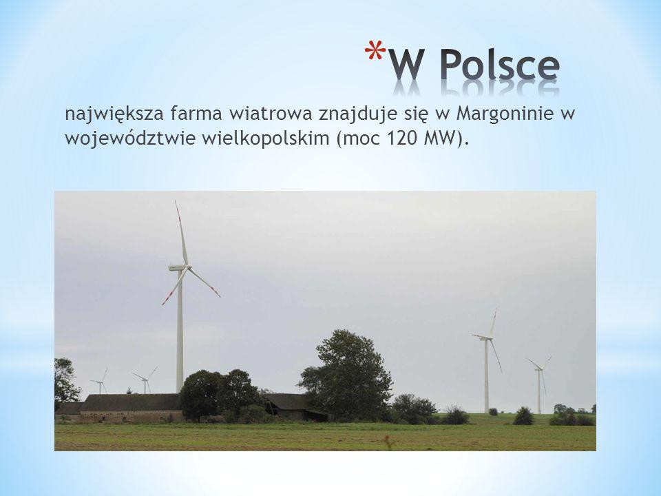największa farma wiatrowa znajduje się w Margoninie w województwie wielkopolskim (moc 120 MW).