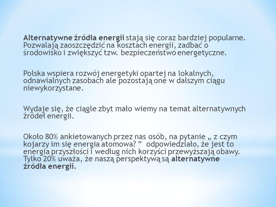 Alternatywne źródła energii stają się coraz bardziej popularne. Pozwalają zaoszczędzić na kosztach energii, zadbać o środowisko i zwiększyć tzw. bezpi