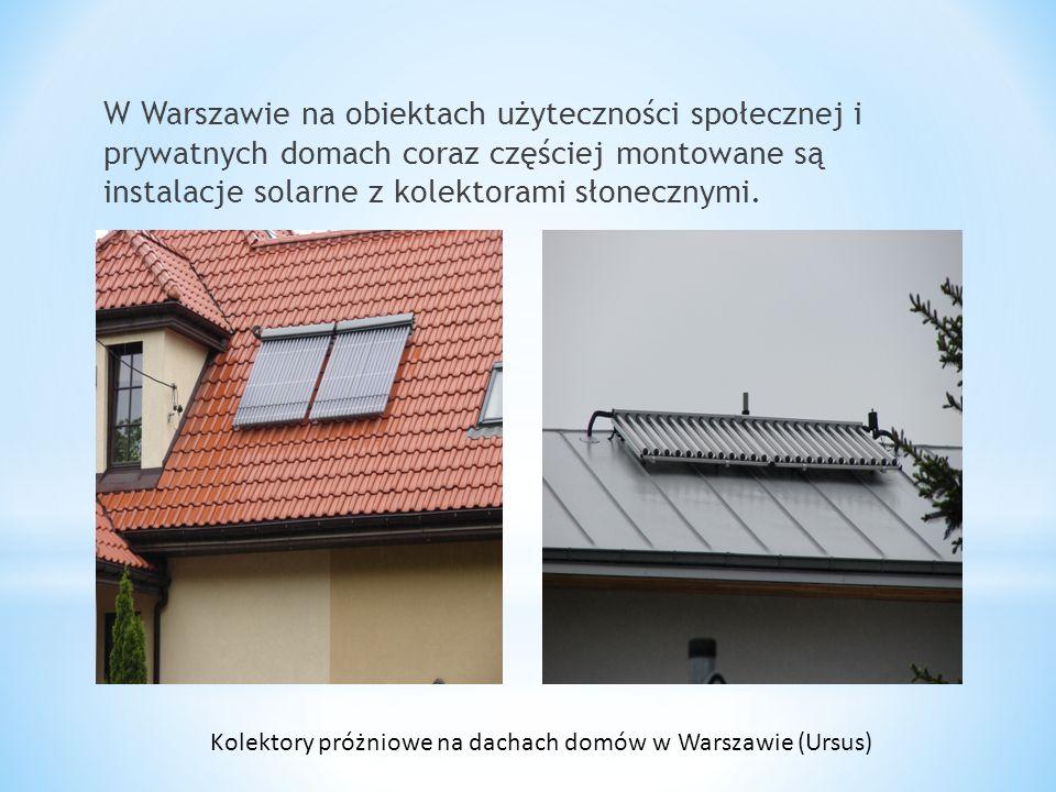W Warszawie na obiektach użyteczności społecznej i prywatnych domach coraz częściej montowane są instalacje solarne z kolektorami słonecznymi. Kolekto