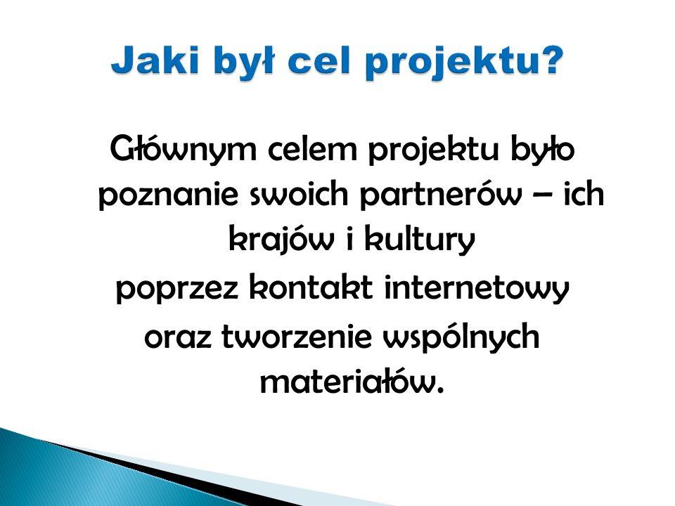Głównym celem projektu było poznanie swoich partnerów – ich krajów i kultury poprzez kontakt internetowy oraz tworzenie wspólnych materiałów.