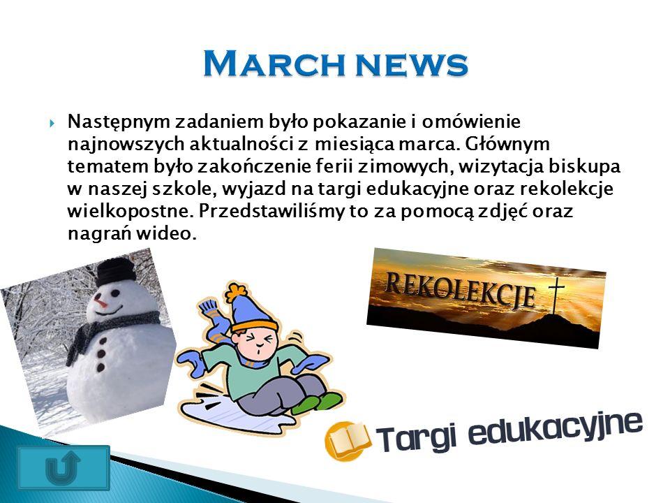  Następnym zadaniem było pokazanie i omówienie najnowszych aktualności z miesiąca marca.