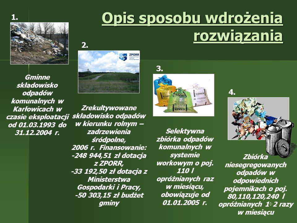 Opis sposobu wdrożenia rozwiązania Gminne składowisko odpadów komunalnych w Karłowicach w czasie eksploatacji od 01.03.1993 do 31.12.2004 r.