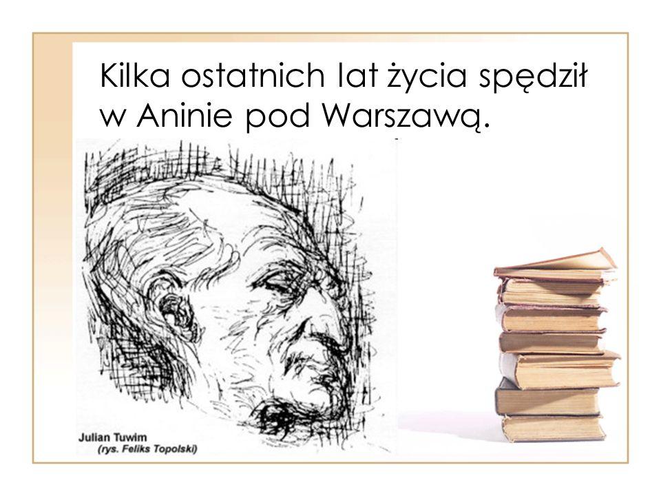 Kilka ostatnich lat życia spędził w Aninie pod Warszawą.