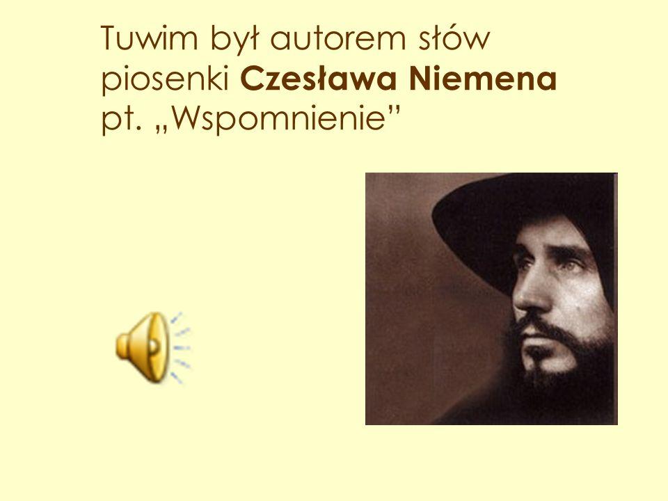 """Tuwim był autorem słów piosenki Czesława Niemena pt. """"Wspomnienie"""""""