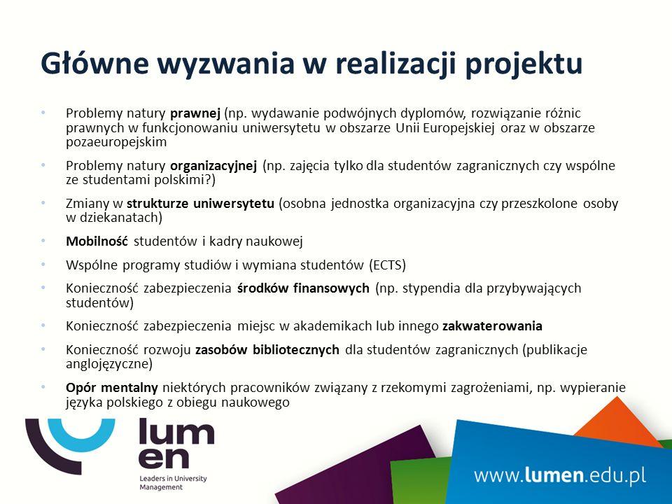 Główne wyzwania w realizacji projektu Problemy natury prawnej (np. wydawanie podwójnych dyplomów, rozwiązanie różnic prawnych w funkcjonowaniu uniwers