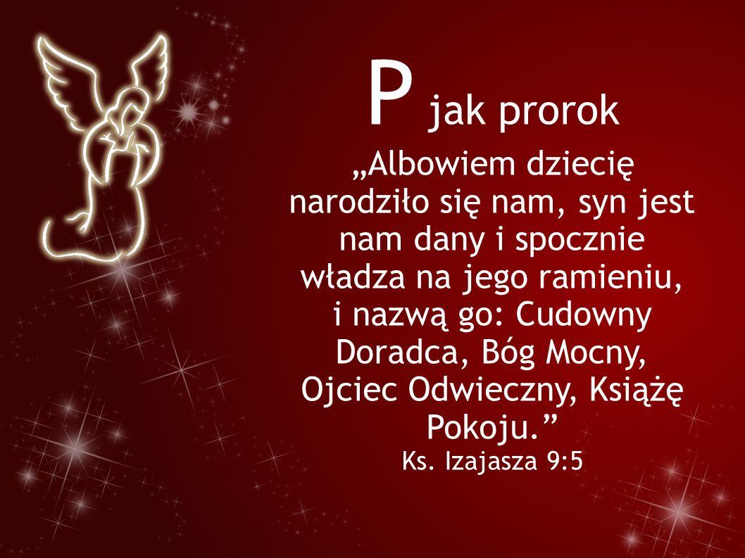 """R jak radość """"I rzekł do nich anioł: Nie bójcie się, bo oto zwiastuję wam radość wielką, która będzie udziałem wszystkiego ludu, gdyż narodził się wam Zbawiciel, którym jest Chrystus Pan, w mieście dawidowym. Ew."""